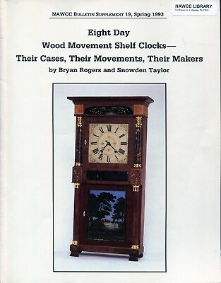 Eight Day Wood Movement Shelf Clocks By Bryan Rogers & Snowden Taylor- Book