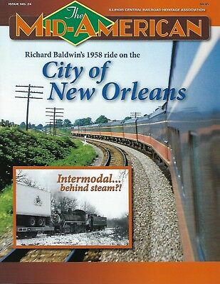 Mid-American: ILLINOIS CENTRAL Railroad Heritage Assn Publication, #24, 2018 NEW