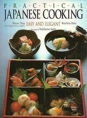 Practical Japanese Cooking: Easy and Elegant by Shizuo Tsuji (English) Paperback
