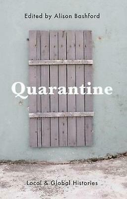 Quarantine: Local and Global Histories by Alison Bashford Paperback Book Free Sh