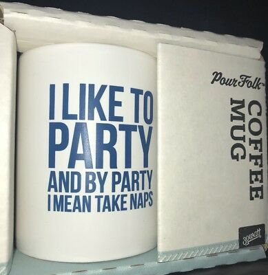 I Like To PARTY And By Party I Mean TAKE NAPS Novelty Funny NEW Coffee Mug