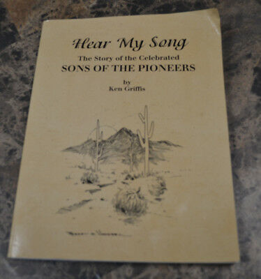 Hear My song Story of the sons of the Pioneers Ken Griffis book and signed photo