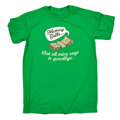 Funny Novelty T-Shirt Mens tee TShirt - Money Talks But All Mine Says Is Goodbye