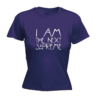 Funny Novelty Tops T-Shirt Womens tee TShirt - I Am The Next Supreme