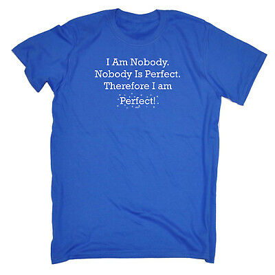 Funny Novelty T-Shirt Mens tee TShirt - I Am Nobody Is Perfect
