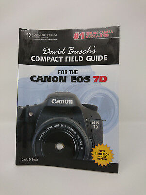 David Busch's Compact Field Guide For The Cannon EOS 7D