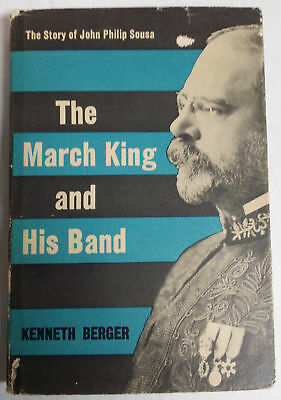 The march king and his band;: The story of John Philip Sousa