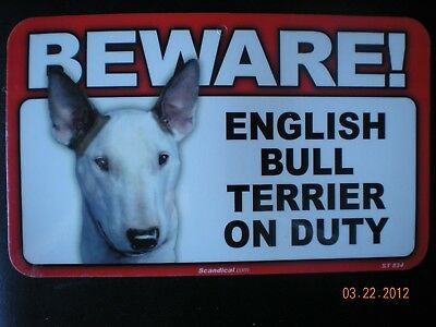 "Beware!  Guard  ""english  Bull Terrier""  On Duty  #st 834"