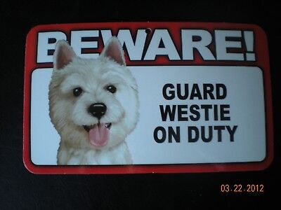 "Beware!  Guard  ""westie""  On Duty  #st 845"