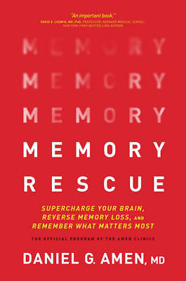Memory Rescue: Supercharge Your Brain, Reverse by Daniel G. Amen ((PDF version)