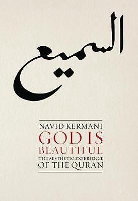 God is Beautiful: The Aesthetic Experience of the Quran by Navid Kermani Paperba