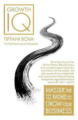 Growth Iq: Master the 10 Paths to Grow Your Business by Tiffani Bova Paperback B