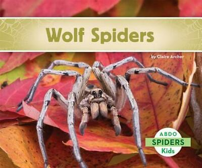 Wolf Spiders by Claire Archer (English) Library Binding Book Free Shipping!