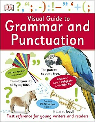 Visual Guide to Grammar and Punctuation: First R, DK, Excellent
