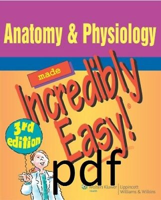 (PDF) Anatomy & Physiology Made Incredibly Easy, 3rd Edition [3 ed.]