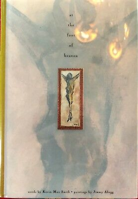 At the Foot of Heaven, Kevin Max Smith, Art Jimmy Abegg, 1st Ed, 1st P, 1994