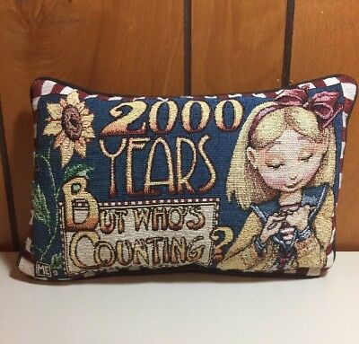 """Vintage Mary Engelbreit 2000 Years But Who's Counting Tapestry Pillow 12"""""""