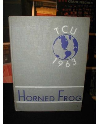 1963 TCU Texas Christian University Yearbook~Horned Frog 1963~Ft.Worth,Texas