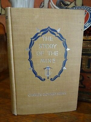 The Story of the Mine by Charles Howard Shinn ~ 1903 Mining History Antique Book