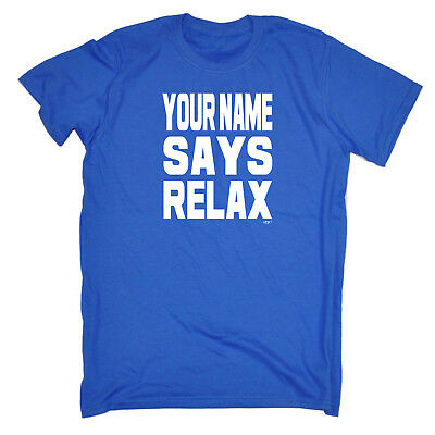 Funny Novelty T-Shirt Mens tee TShirt - Your Name Says Relax