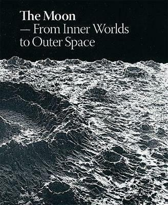 Moon: from Inner Worlds to Outer Space by Laerke Rydal Jorgensen Hardcover Book