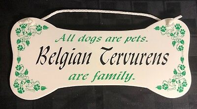 """""""All dogs are pets.  Belgian Tervurens are family.""""  Wall Plaque/Sign"""