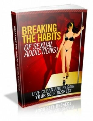 Breaking the habits of SEXUAL ADDICTIONS+ 4 Bonus Ebooks+MRR+Free Shipping