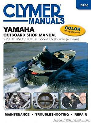 Clymer Yamaha Outboards 2-90 hp 1999-2009 2 stroke Boat Repair Manual : B786