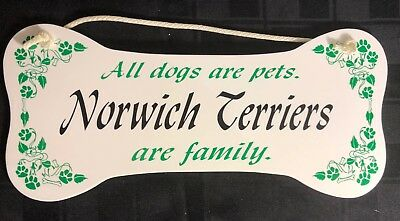 """""""All dogs are pets.  Norwich Terriers are family.""""  Wall Plaque/Sign"""