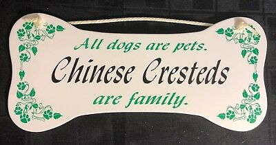 """""""All dogs are pets.  Chinese Cresteds are family.""""  Wall Plaque/Sign"""
