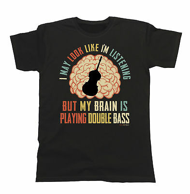 Mens Womens Bassist T-Shirt My Brain Is Playing DOUBLE BASS Music Tee Gift Funny