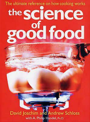 The Science of Good Food: The Ultimate Reference on How Cooking Works by David J