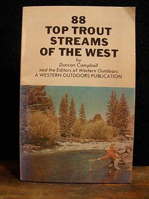 Vintage 88 Top Trout Streams Of The West By Duncan Campbell ~ Fishing ~