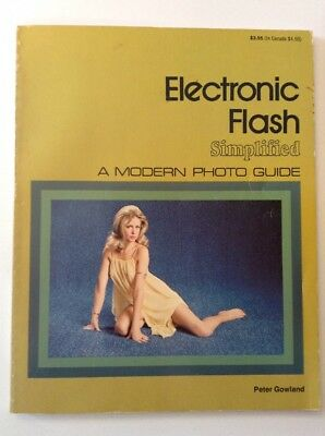 Electronic Flash Simplified, A Modern Photo Guide by Peter Gowland