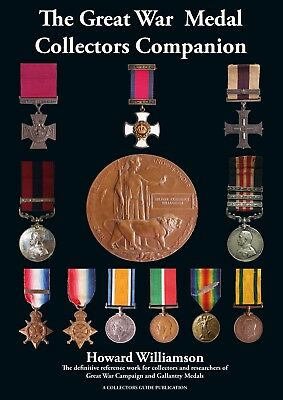 The Great War Medal Collectors Companion Vol I