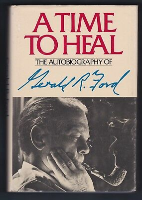 """President Gerald Ford - Signed  """" A Time To Heal"""" - Autographed Copy"""