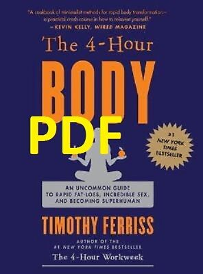 (PDF) The 4-Hour Body : An Uncommon Guide to Rapid Fat-Loss EB00K /EMAILED