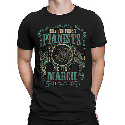 Mens PIANO T-Shirt Finest PIANISTS Born in MARCH Music Birthday Christmas Gift