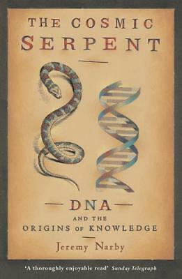Cosmic Serpent: DNA and the Origins of Knowledge, Jeremy Narby, New