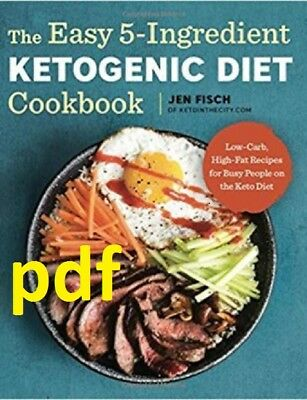 (PDF) The Easy 5-Ingredient Ketogenic Diet Cookbook E-B00K||E-MAILED) !