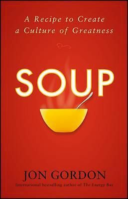 Soup:A Recipe to Nourish Your Team and Culture by Jon Gordon(English)paperback..