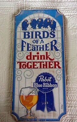 """Pabst Blue Ribbon wood Sign """"Birds of a Feather Drink Together"""""""