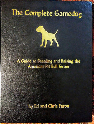 """""""The Complete Gamedog"""" , Breeding & Raising the Americican Pit Bull Terrier"""