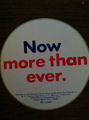 Richard M Nixon 1972 political campaign Now More Than Ever sticker McGovern