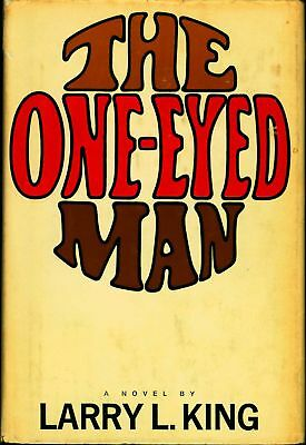 One-Eyed Man / Larry L King Fiction 1966 First Edition #200554