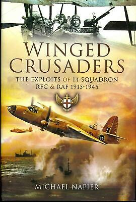 Winged Crusaders: The Exploits of 14 Squadron RFC & RAF 1915-45 by Michael Napie