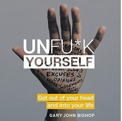 Unfu*k Yourself by Gary John Bishop (audio book)