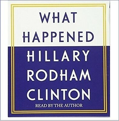 What Happened by Hillary Rodham Clinton  (audio book)