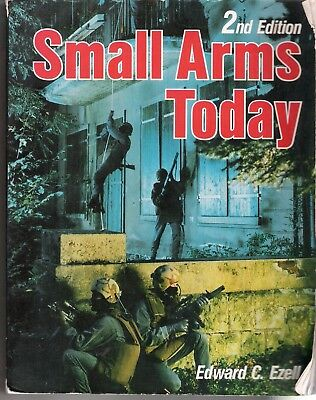 Small Arms Today : Latest Reports on the World's Weapons and Ammunition by Edwar