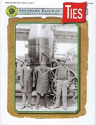 TIES: 3rd Qtr 2017 issue of the SOUTHERN RAILWAY Historical Association (NEW)